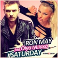 Ron May & Olya Milaxa - #Saturday