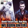 Ron May & David Tavare - We Burn On Fire