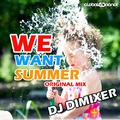 DJ DimixeR - We Want Summer