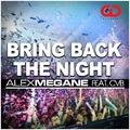 Alex Megane - Bring Back The Night